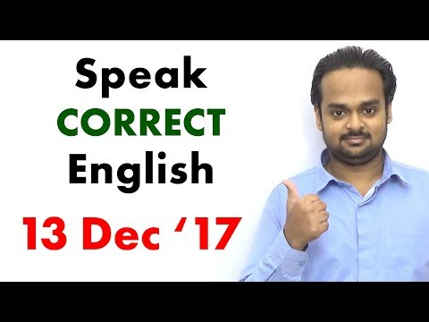 Speak CORRECT English - Grammar, Vocabulary, Usage, etc. - LIVE REPLAY 13 Dec 17
