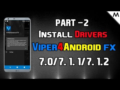 Part - 2 | How to Install Viper4Android Drivers | Fix Drivers installation issue | in Hindi