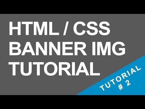 Tutorial 2 - Header Banner - HTML / CSS