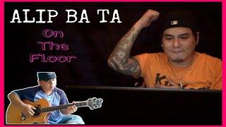 ALIP_BA_TA | ON THE FLOOR (JENNIFER LOPEZ) | FINGERSTYLE COVER | REACTION
