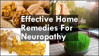 Home Remedies For Neuropathy 00:00:13 Walnuts 00:01:11 Sunlight 00:02:09 Fish Oil 00:03:00 Wheatgrass 00:03:58 Castor Oil