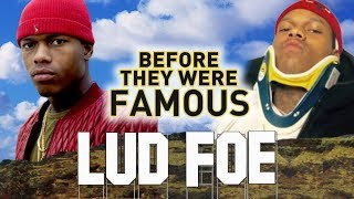 LUD FOE - Before They Were Famous