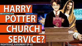 Harry Potter Church Service!? | Righteous Judgment EP-02