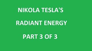 Download Nikola Teslas Radiant Energy Part 3 of 3 Video