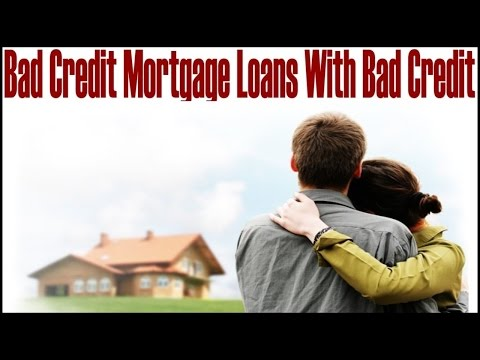 How To Get Bad Credit Mortgages