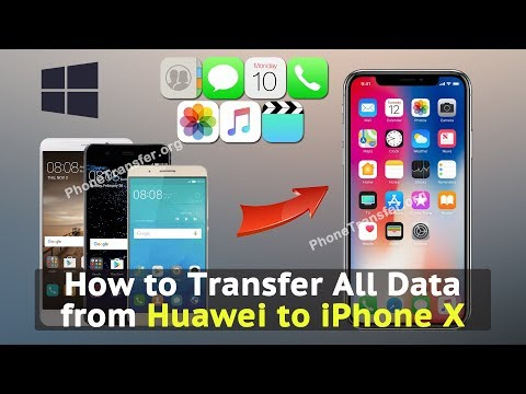 How to Transfer All Data from Huawei to iPhone X