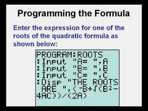 Programming the Quadratic Formula on the TI84 Calculator