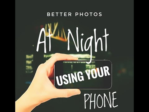 Better Photos at night using your Phone!