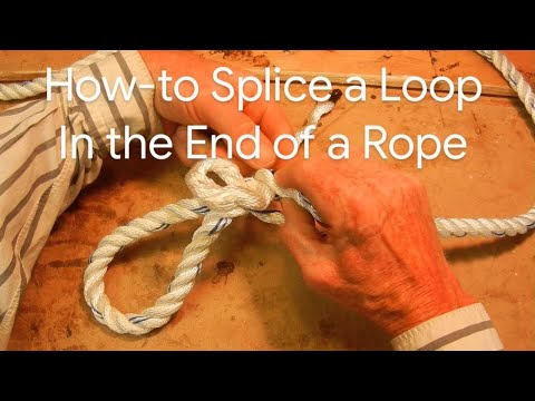 How-to Make a Simple Eye Splice Loop in the End of a Rope for Dummies like me!