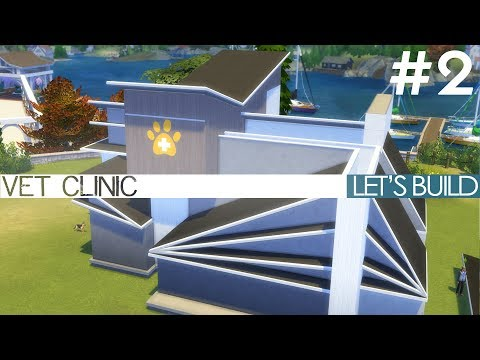 The Sims 4 Cats & Dogs - VET CLINIC - Let's Build Part 2