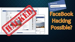 Facebook Hacking Possible? or Not