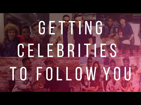 Getting Celebrities To Follow You