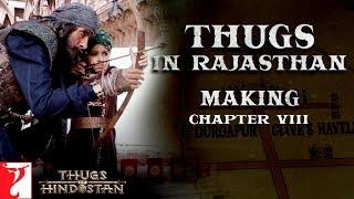 Thugs in Rajasthan | Making of Thugs Of Hindostan | Chapter 8 | Amitabh Bachchan | Aamir Khan