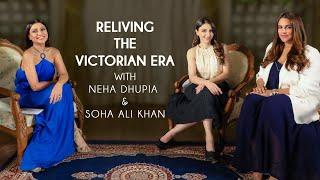 Neha Dhupia, Soha Ali Khan & MissMalini Take You To The Bygone Era With SonyLIV's Show, Victoria