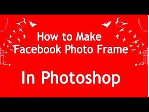 How to make facebook frame