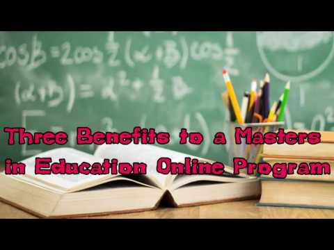 Three Benefits to a Masters in Education Online Program