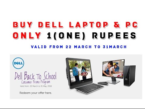 Buy Dell Laptop / PC only 1 (one) Rupees (Dell Back to School)