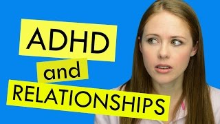 ADHD and Relationships: Let's Be Honest