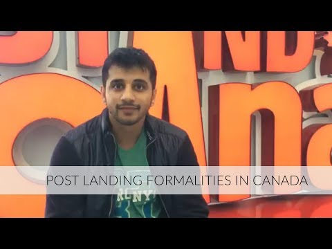 Canada Immigration Formalities post-landing