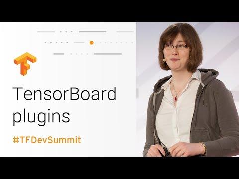 Debugging TensorFlow with TensorBoard plugins (TensorFlow Dev Summit 2018)