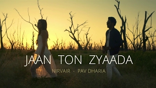 Jaan Ton Zyaada - Nirvair (Official Teaser) | Pav Dharia | Latest Punjabi Song 2017
