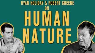 "Ryan Holiday and Robert Greene On ""The Laws of Human Nature,"" Writing, and Memento Mori"