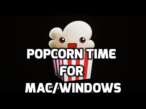 Popcorn Time for Mac OS X Yosemite Sierra EI Capitan, Macbook Pro/Air in 2017