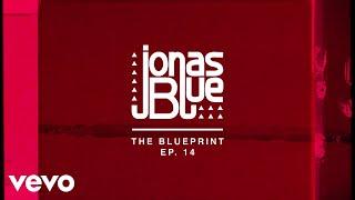 Jonas Blue - The Blueprint EP 14