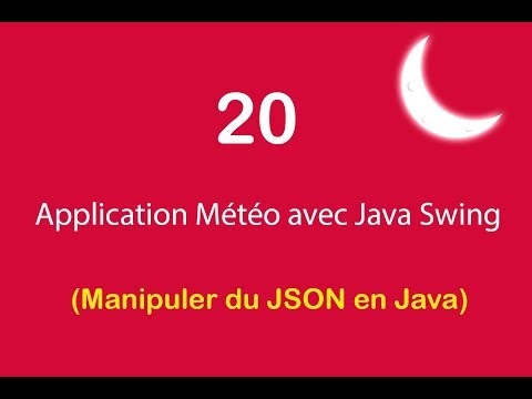 Application Météo avec Java Swing - 20 - Manipuler du JSON en Java