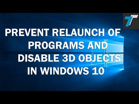 Prevent reopening of programs after restart and disable 3D Objects