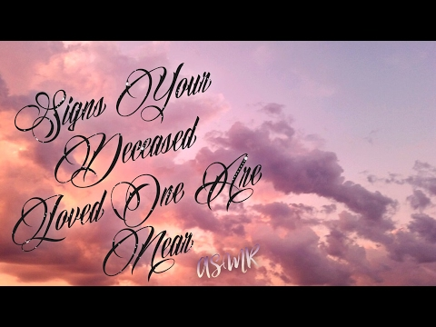 ASMR | 9 SIGNS YOUR DECEASED LOVED ONE IS NEAR/TRYING TO CONTACT YOU