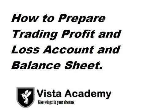 How to Prepare Trading Profit and Loss Account and Balance Sh