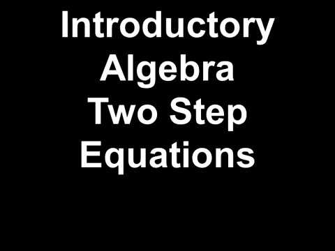 Introductory Algebra Two Step Equations