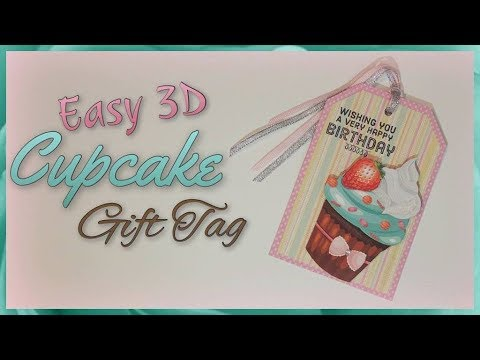 Easy 3D Cupcake Gift Tag ~ European Papercrafts Design Team Project