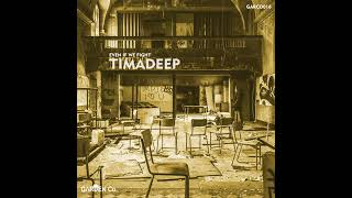 TimAdeep Even If We Fight