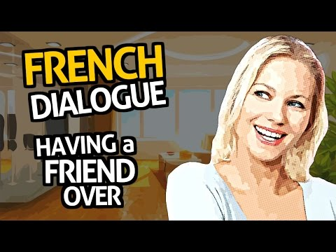 Learn French Conversation with OUINO™: Practice #3 (Having a friend over)