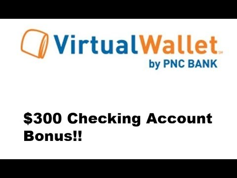 PNC Virtual Wallet Checking Account Promotion: $300 Bonus