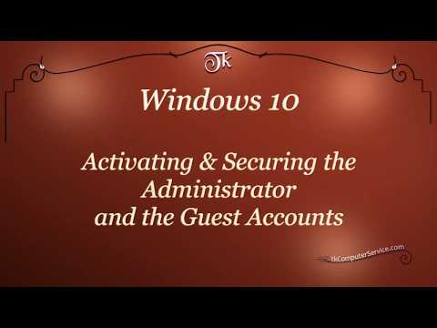 Windows 10 : Activating & Securing the Administrator and the Guest Accounts