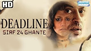 Deadline: Sirf 24 Ghante {HD} - Irfan Khan - Konkana Sen Sharma - Hindi Full Movie