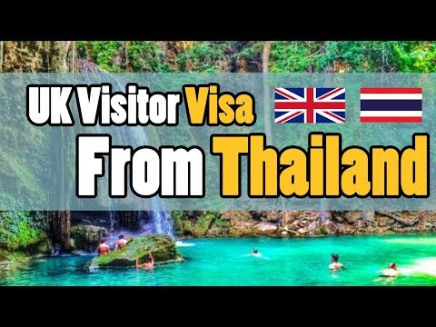 How To Get A UK Visitor Visa - From Thailand