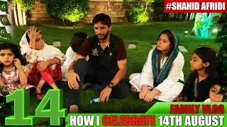 How I Celebrate 14th August | Family Vlog | Shahid Afridi