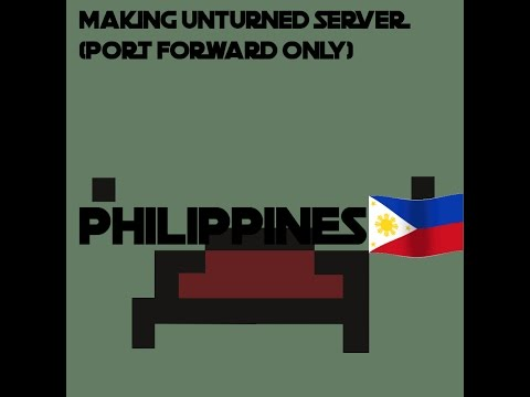 How to make an unturned server in PHILIPPINES PLDT ZyXEL PORT FORWARD ONLY