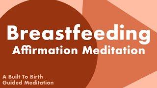 BREASTFEEDING AFFIRMATION MEDITATION   Postpartum Guided Meditation
