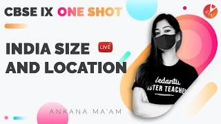 India Size and Location in One Shot | CBSE Class 9 Geography Chapter 1 (SST) | Vedantu 9 and 10