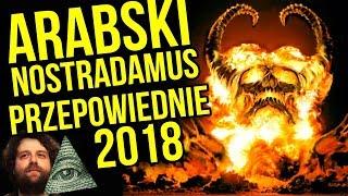 """""""pamięta Przyszłość"""" Mówi: BĘdzie Wojna W Europie - Przepowiednia Arabski Nostradamus Jackowski 2018"""