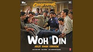 "Woh Din (Arijit Singh Version) (From ""Chhichhore"")"