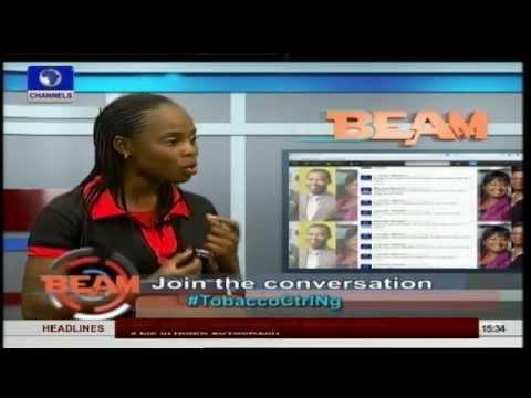 The BEAM: Nigerians Discuss The Control of Tobacco In Nigeria Pt1