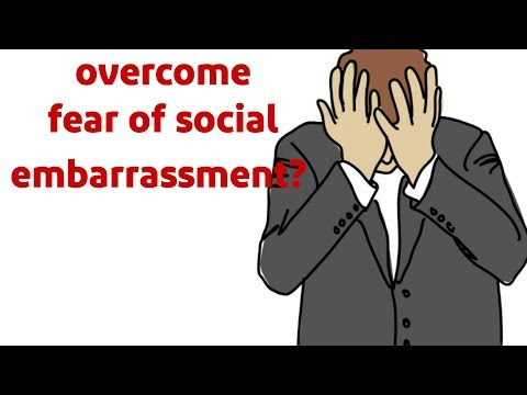 How to overcome the fear of social embarrassment?  animated video