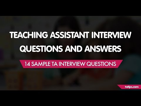 14 Sample Teaching Assistant Interview Questions