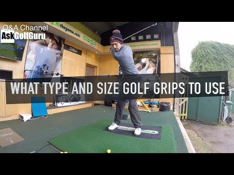 What Type And Size Golf Grips To Use